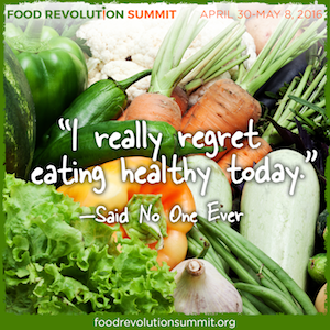 Food Revolution Summit with John & Ocean Robbins & 24 of the top food experts on the planet! Encore THIS weekend
