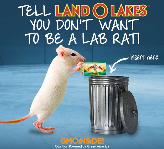 Tell Land O Lakes you don't want to be a lab rat!