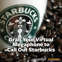 grab your virtual megaphone to call out Starbucks