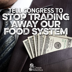 Tell Congress to stop trading away our food system