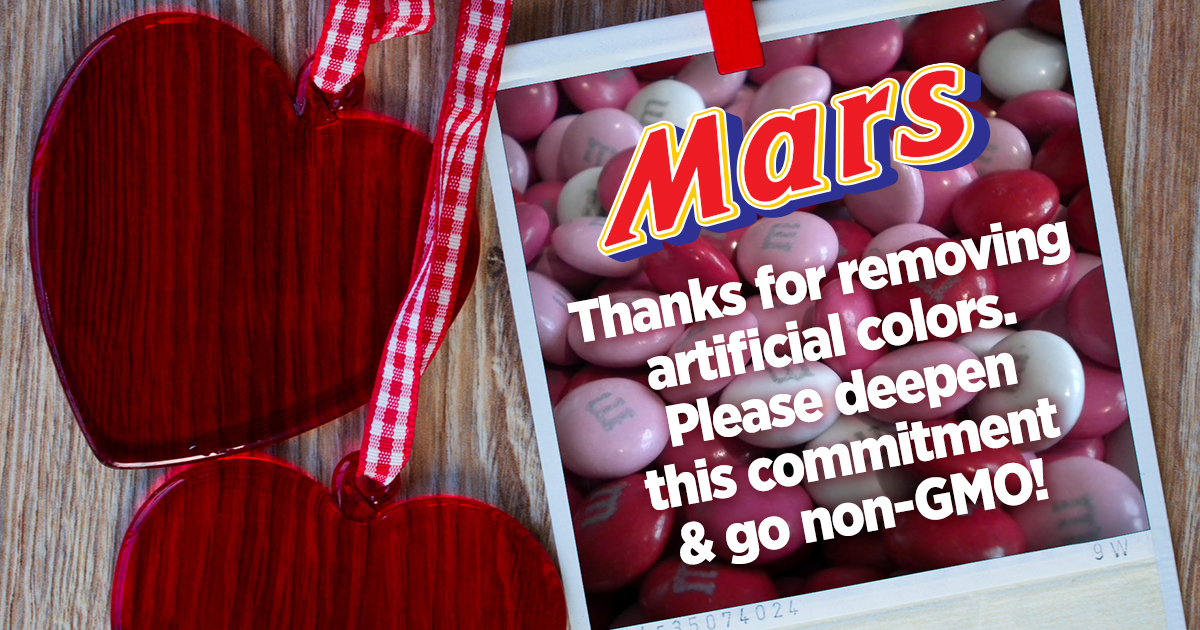 Mars, thanks for removing artificial colors. Please depend your commitment and go non-GMO.