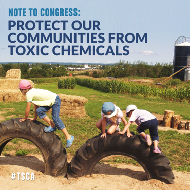 note to Congress: protect our communities from toxic chemicals