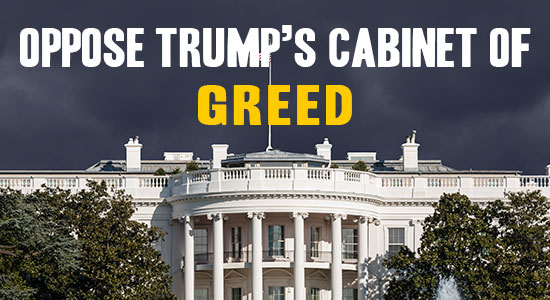 Oppose Trump's Cabinet of Greed