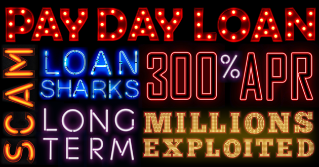 payday loans. Scam. Loan shark. 300% APR. Long term. Millions exploited.