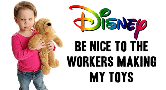 Disney: be nice to the workers making my toys